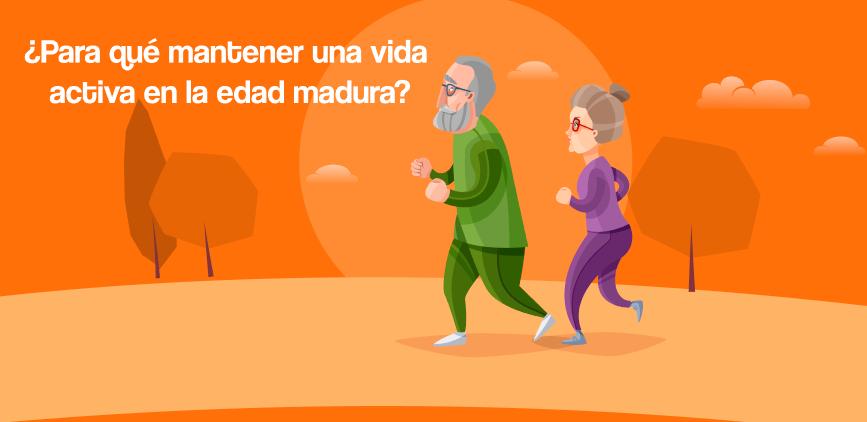 ¿Para qué es importante mantener una vida activa en la edad madura?